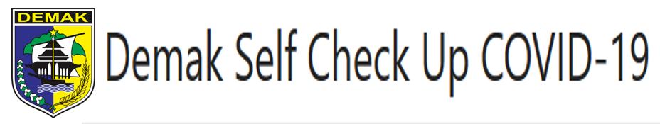Demak Self Check Up COVID-19